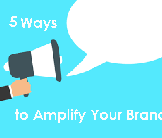 5 Ways to Amplify Your Brand